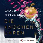 Mitchell: Die Knochenuhren. Hörbuch als mp3-Download