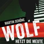 Wolf hetzt die Meute. Hörbuch als mp3-Download.